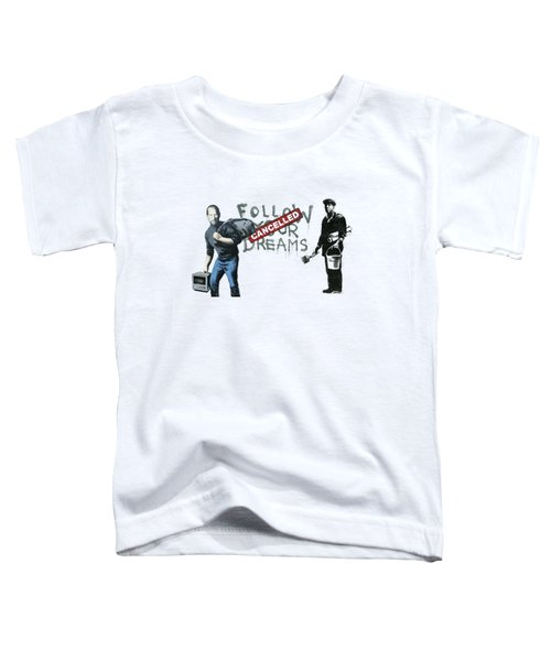 Banksy - The Tribute - Follow Your Dreams - Steve Jobs Toddler T-Shirt by Serge Averbukh