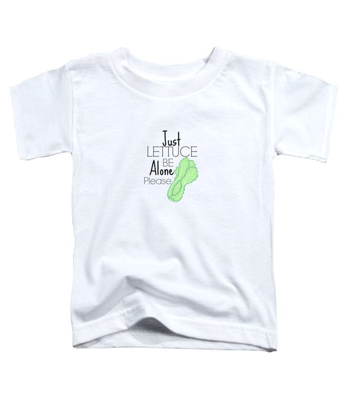 Lettuce Be  Toddler T-Shirt by Lunar Harvest Designs