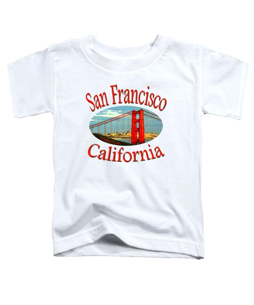 San Francisco California - Tshirt Design Toddler T-Shirt by Art America Online Gallery