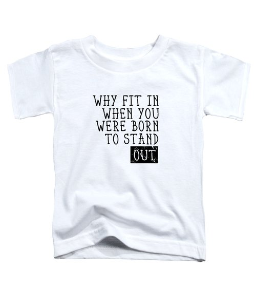 Born To Stand Out Toddler T-Shirt by Melanie Viola