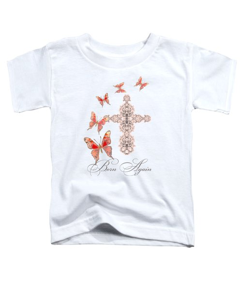 Cross Born Again Christian Inspirational Butterfly Butterflies Toddler T-Shirt by Audrey Jeanne Roberts