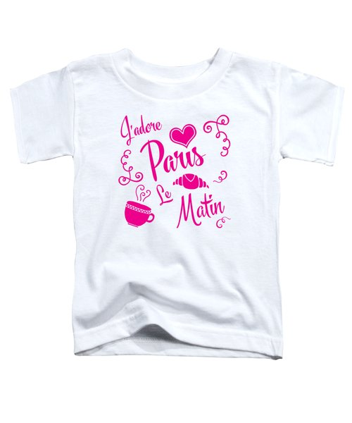 J'adore Paris Le Matin Toddler T-Shirt by Antique Images