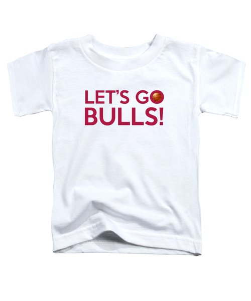 Let's Go Bulls Toddler T-Shirt by Florian Rodarte