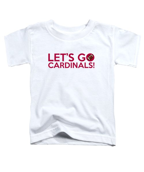 Let's Go Cardinals Toddler T-Shirt by Florian Rodarte