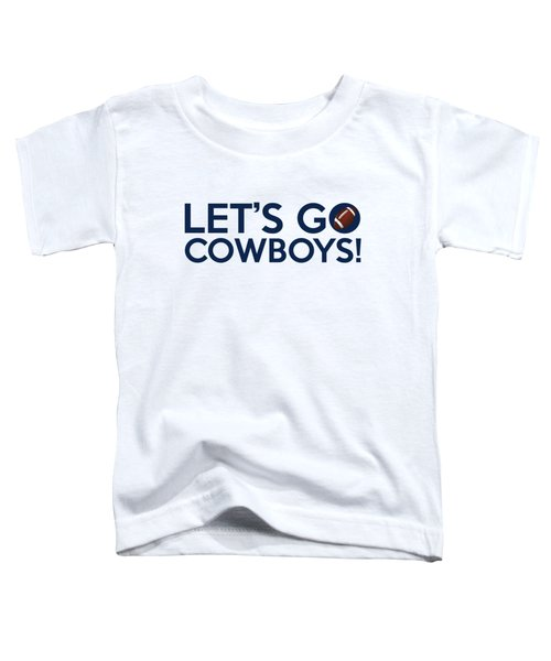 Let's Go Cowboys Toddler T-Shirt by Florian Rodarte