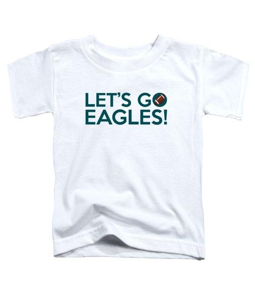 Let's Go Eagles Toddler T-Shirt by Florian Rodarte