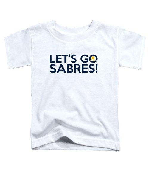 Let's Go Sabres Toddler T-Shirt by Florian Rodarte