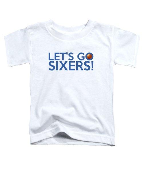 Let's Go Sixers Toddler T-Shirt by Florian Rodarte