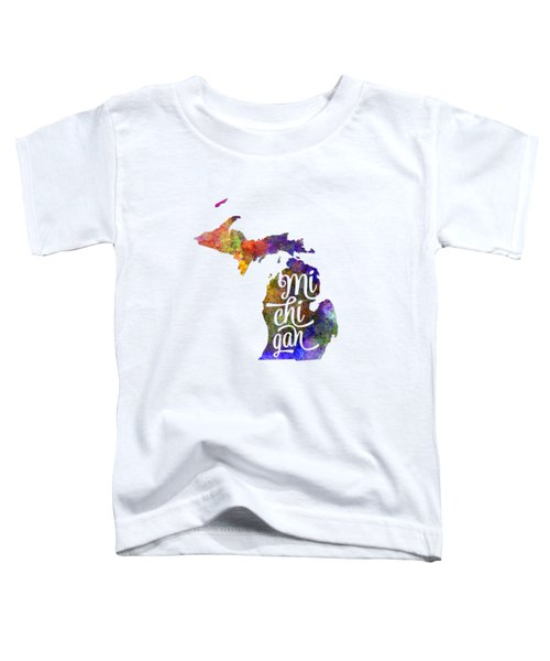 Michigan Us State In Watercolor Text Cut Out Toddler T-Shirt by Pablo Romero