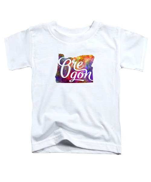 Oregon Us State In Watercolor Text Cut Out Toddler T-Shirt by Pablo Romero