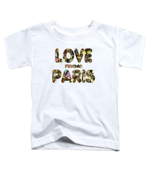 Paris City Of Love And Lovelocks Toddler T-Shirt by Georgeta Blanaru