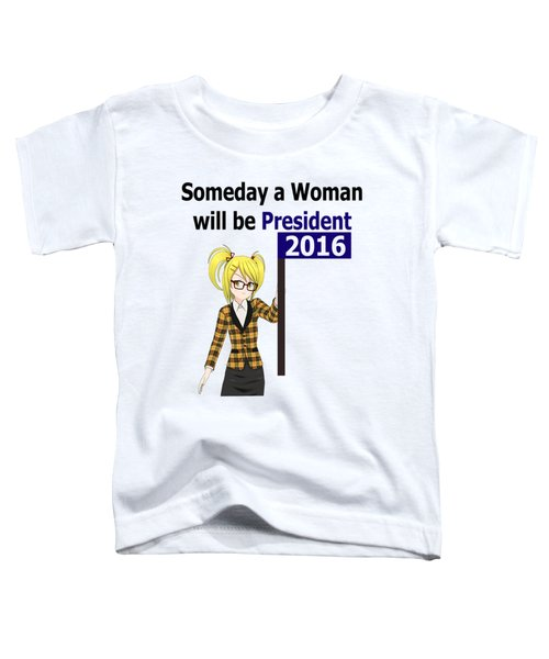 Some Day Woman President Shower Curtain Toddler T-Shirt by Mac Pherson