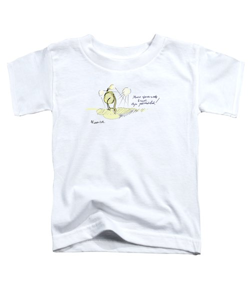 Stop Burying Your Head In The Sand. It Is Time To Move Toddler T-Shirt by Tatiana Chernyavskaya