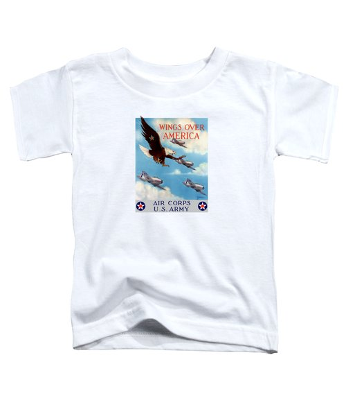 Wings Over America - Air Corps U.s. Army Toddler T-Shirt by War Is Hell Store