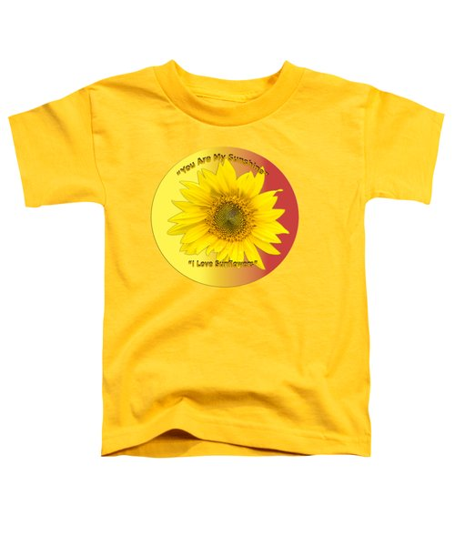 You Are My Sunshine Toddler T-Shirt by Thomas Young