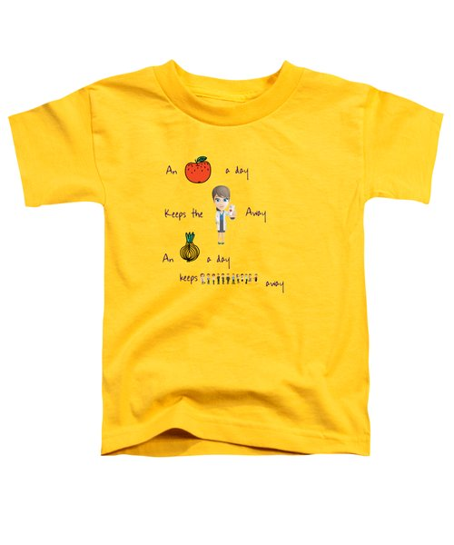 An Apple A Day Toddler T-Shirt by Humorous Quotes