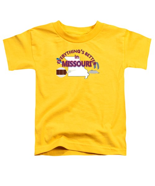 Everything's Better In Missouri Toddler T-Shirt by Pharris Art