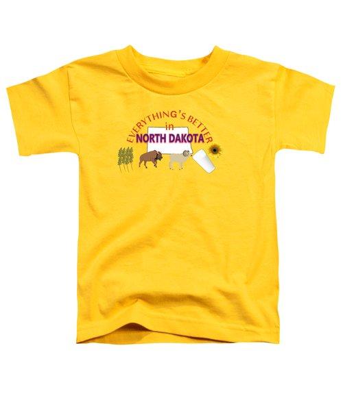 Everything's Better In North Dakota Toddler T-Shirt by Pharris Art