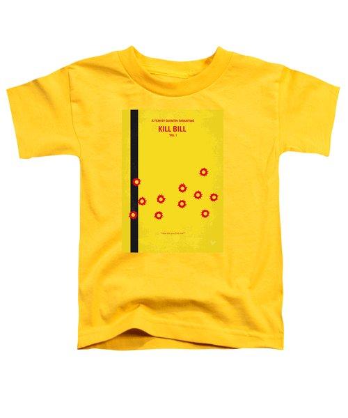 No048 My Kill Bill -part 1 Minimal Movie Poster Toddler T-Shirt by Chungkong Art