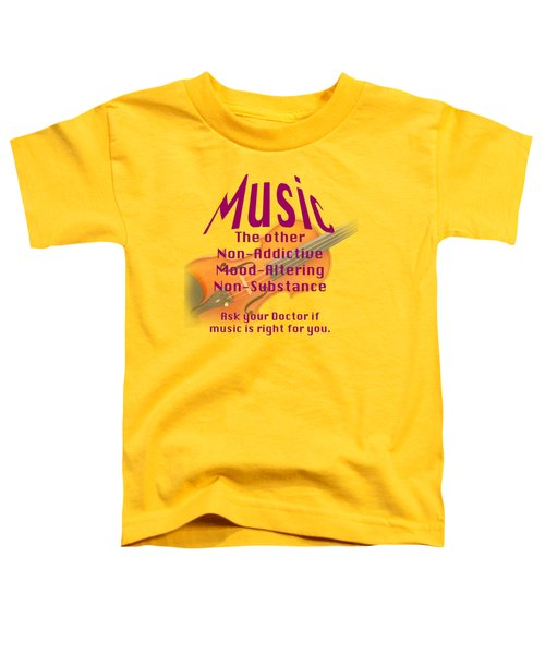 Violin Or Viola Music Is Right For You 5499.02 Toddler T-Shirt by M K  Miller