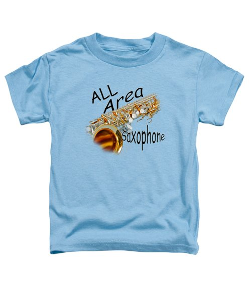 All Area Saxophone Toddler T-Shirt by M K  Miller