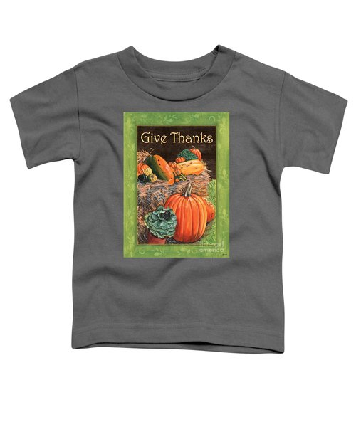 Give Thanks Toddler T-Shirt by Debbie DeWitt