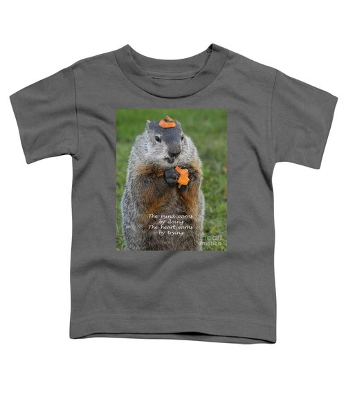 The Heart Earns By Trying Toddler T-Shirt by Paul W Faust -  Impressions of Light