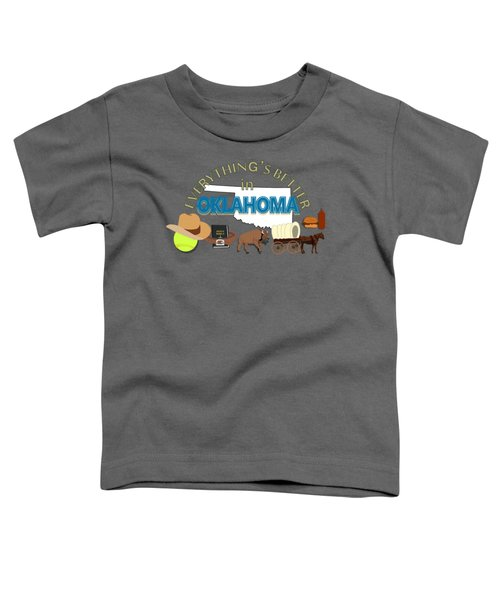 Everything's Better In Oklahoma Toddler T-Shirt by Pharris Art