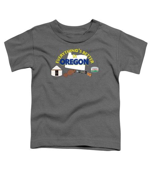 Everything's Better In Oregon Toddler T-Shirt by Pharris Art