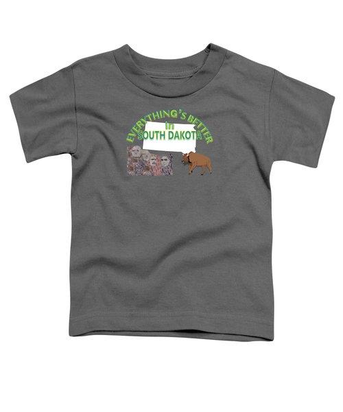 Everything's Better In South Dakota Toddler T-Shirt by Pharris Art