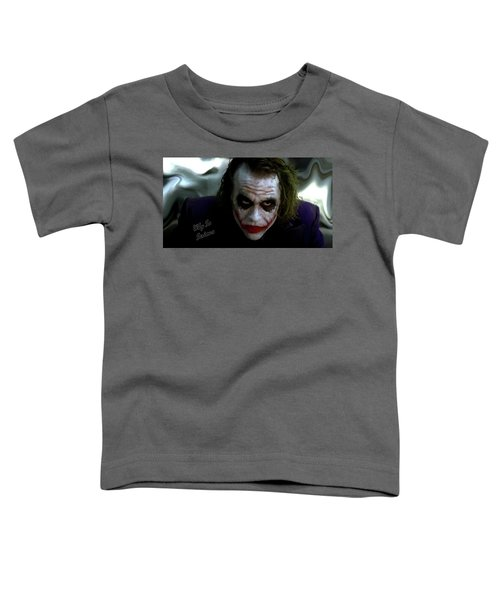 Heath Ledger Joker Why So Serious Toddler T-Shirt by David Dehner
