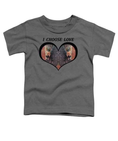 I Chose Love With Squirrels Hands On Hearts Toddler T-Shirt by Julia L Wright