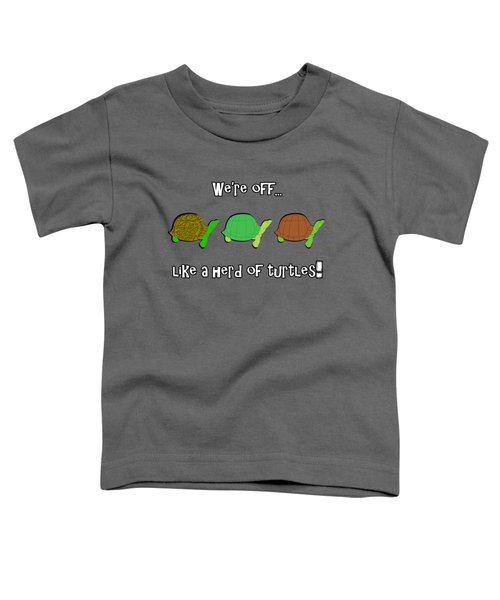 Like A Herd Of Turtles Toddler T-Shirt by Methune Hively