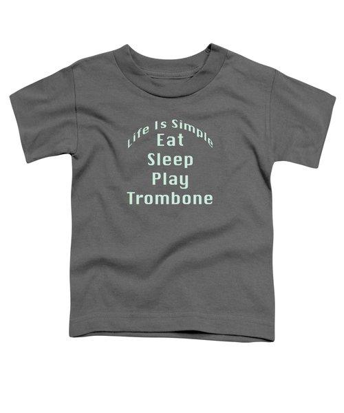 Trombone Eat Sleep Play Trombone 5518.02 Toddler T-Shirt by M K  Miller