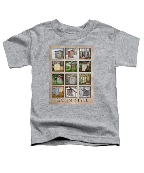 Go In Style - Outhouses Toddler T-Shirt by Lori Deiter