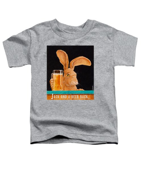 Jack And A Beer Back... Toddler T-Shirt by Will Bullas