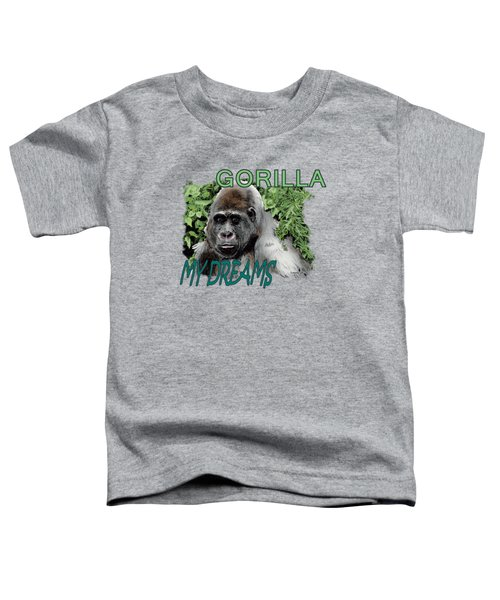 Gorilla My Dreams Toddler T-Shirt by Joseph Juvenal