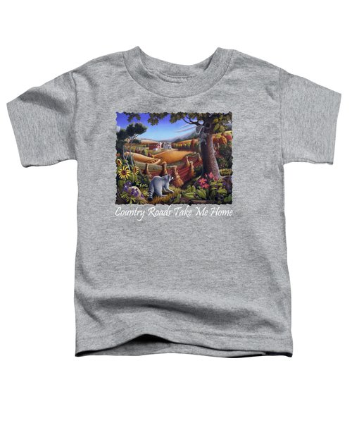 Country Roads Take Me Home T Shirt - Coon Gap Holler - Appalachian Country Landscape 2 Toddler T-Shirt by Walt Curlee