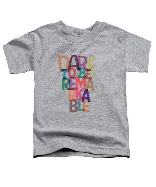 Dare To Be Jane Gentry Motivating Quotes Poster Toddler T-Shirt by Lab No 4