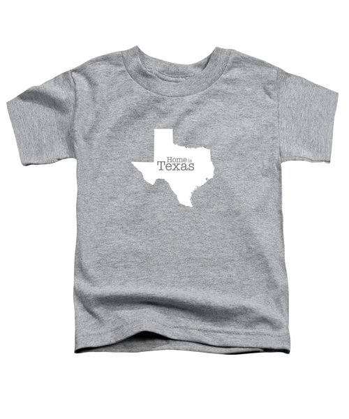 Home Is Texas Toddler T-Shirt by Bruce Stanfield