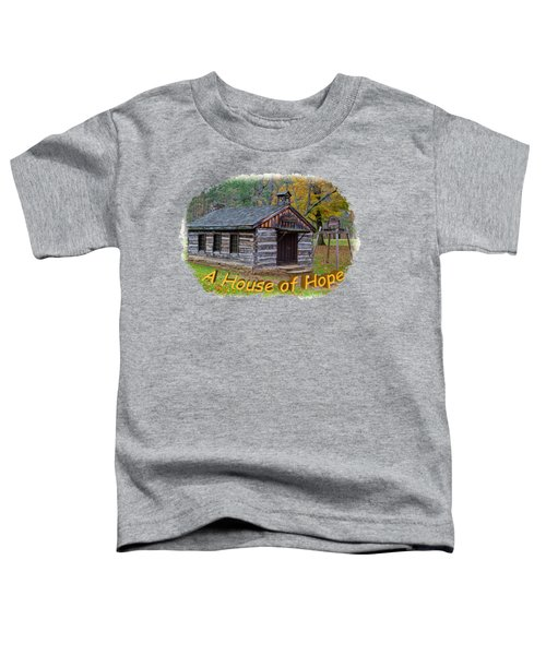 House Of Hope Toddler T-Shirt by John M Bailey