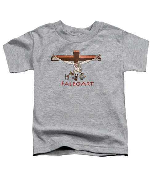 I Sacrificed My Life For You Toddler T-Shirt by Anthony Falbo