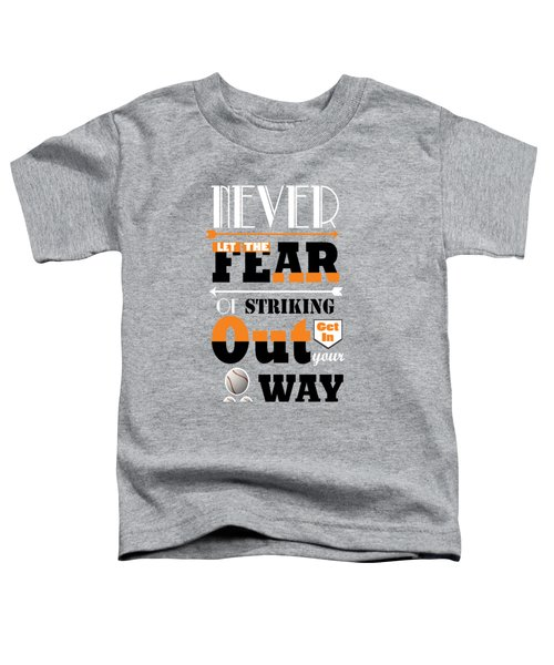 Never Let The Fear Of Striking Babe Ruth Baseball Player Toddler T-Shirt by Creative Ideaz