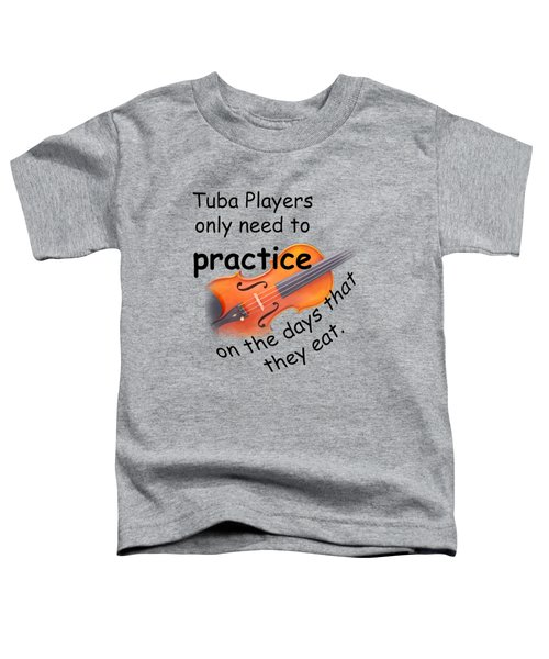 Violins Practice When They Eat Toddler T-Shirt by M K  Miller