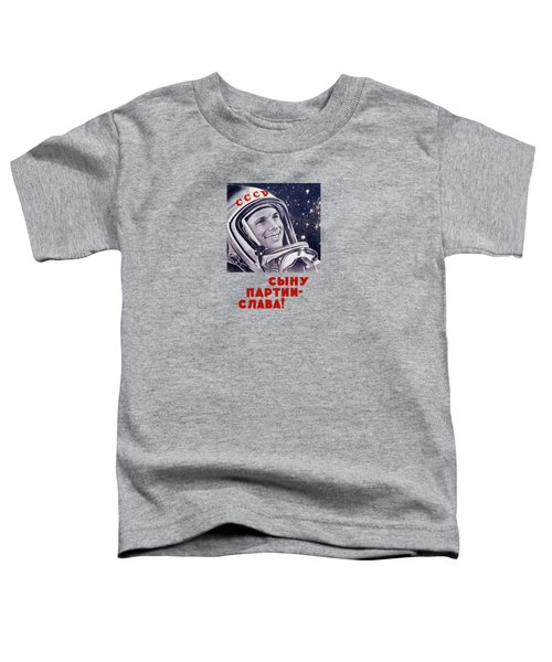 Yuri Gagarin - Soviet Space Propaganda Toddler T-Shirt by War Is Hell Store