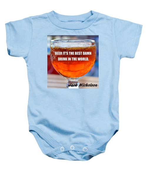 Beer Quote By Jack Nicholson Baby Onesie by David Lee Thompson