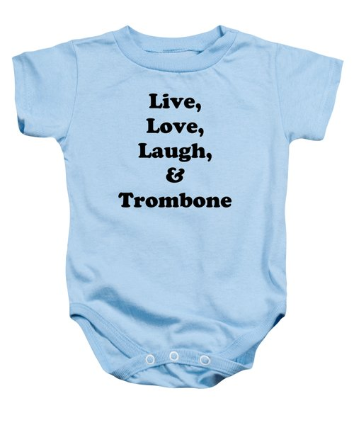 Live Love Laugh And Trombone 5606.02 Baby Onesie by M K  Miller