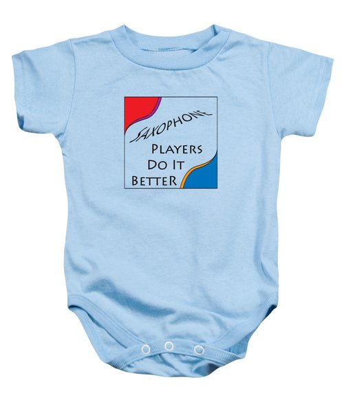 Saxophone Players Do It Better 5642.02 Baby Onesie by M K  Miller
