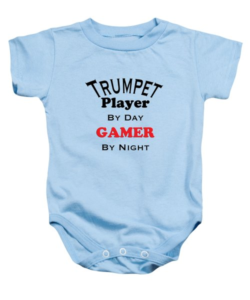 Trumpet Player By Day Gamer By Night 5628.02 Baby Onesie by M K  Miller