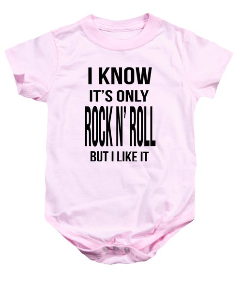 I Know Its Only Rock And Roll But I Like It Tee Baby Onesie by Edward Fielding